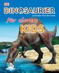 Dinosaurier und andere Tiere der Urzeit für clevere Kids; Deutsch; Über 700 Farbfotografien und Grafiken