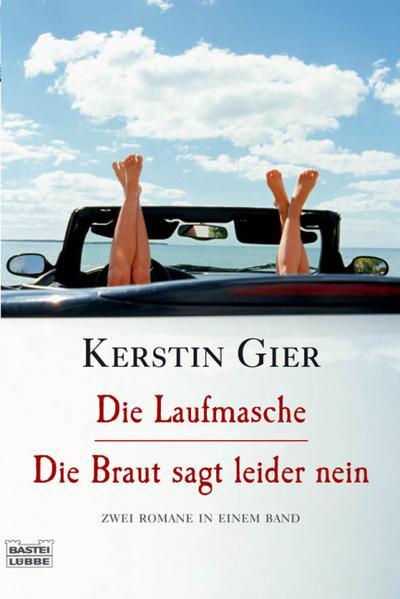 Allgemeine Reihe. Bastei Lübbe Taschenbücher: Die Laufmasche/Die Braut sagt leider nein: Zwei Romane in einem Band