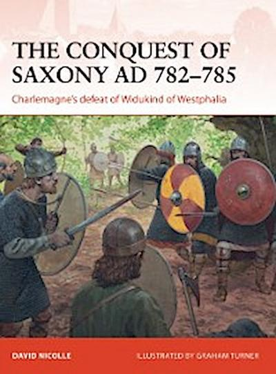 Conquest of Saxony AD 782 785