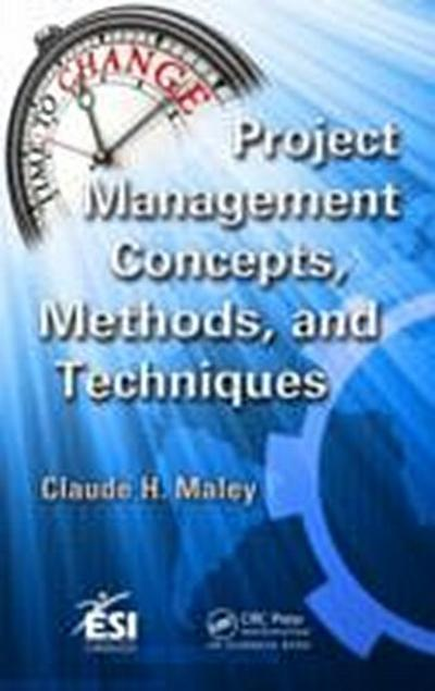 Project Management Concepts, Methods, and Techniques