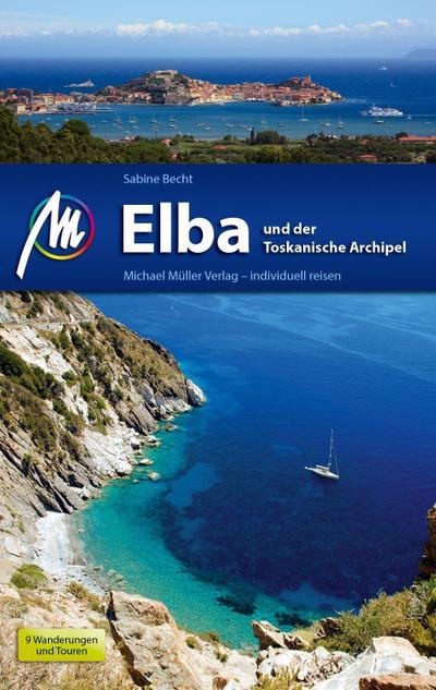 Elba Reiseführer Michael Müller Verlag; und der Toskanische Archipel; Deutsch; 151 farb. Fotos