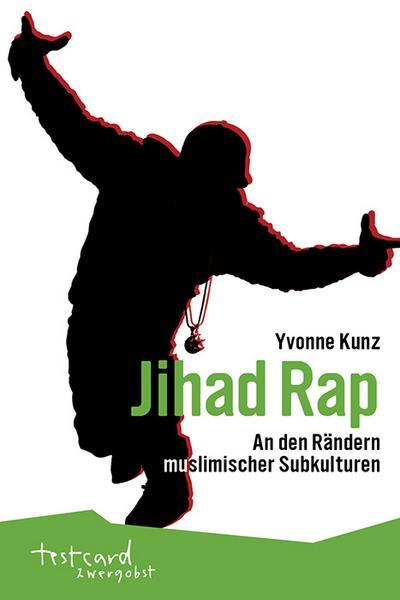 Jihad Rap: An den Rändern muslimischer Subkulturen (testcard zwergobst)