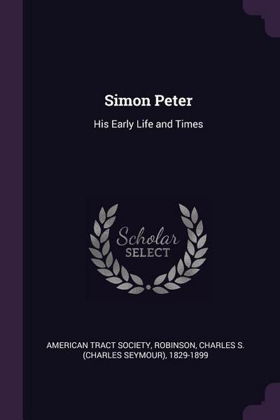 Simon Peter: His Early Life and Times