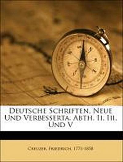 Deutsche Schriften, Neue Und Verbesserta. Abth. Ii, Iii, Und V