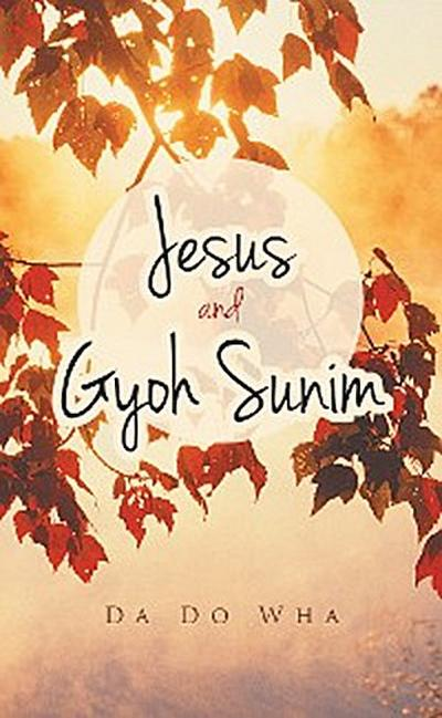 Jesus and Gyoh Sunim
