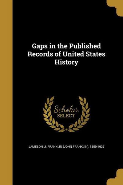 GAPS IN THE PUBLISHED RECORDS