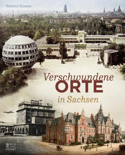 Verschwundene Orte Sachsen
