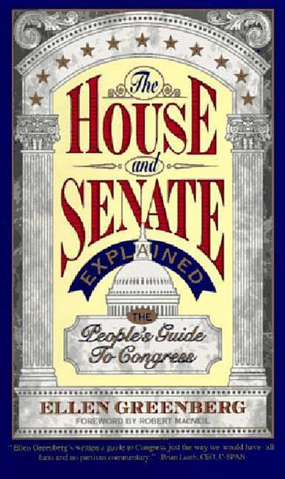 The House and Senate Explained: The People's Guide to Congress