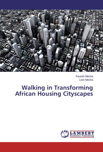 Walking in Transforming African Housing Cityscapes