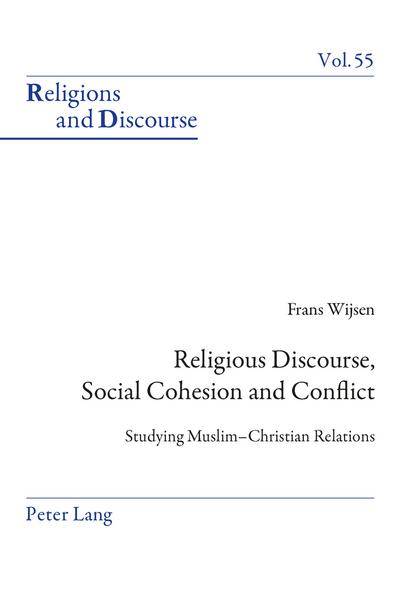 Religious Discourse, Social Cohesion and Conflict