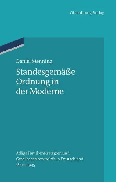 Standesgemäße Ordnung in der Moderne