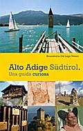 Alto Adige Südtirol.: Una guida curiosa