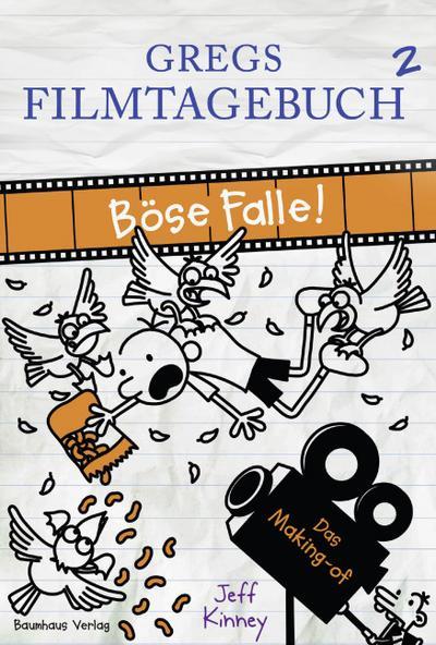 Gregs Filmtagebuch 2 - Böse Falle!; Das Making-of; Gregs Tagebuch; Übers. v. Merz, Axel; Deutsch