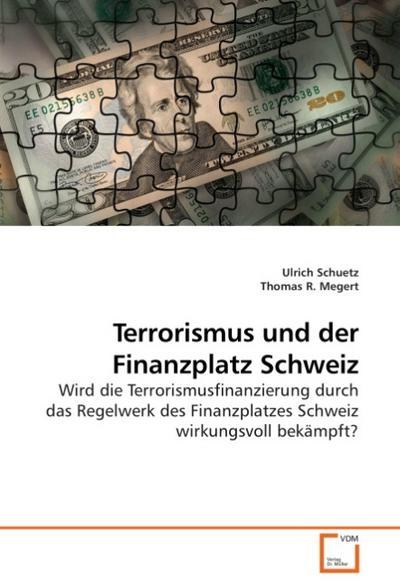 Terrorismus und der Finanzplatz Schweiz