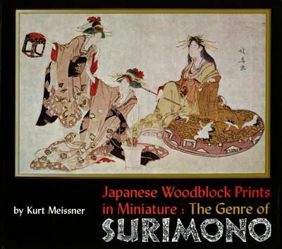 Japanese Woodblock Prints in Miniature: The Genre of Surimon