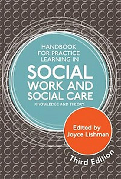 Handbook for Practice Learning in Social Work and Social Care, Third Edition