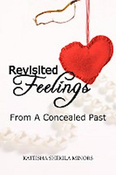 Revisited Feelings: From a Concealed Past