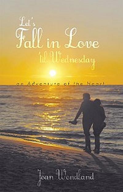 Let'S Fall in Love 'Til Wednesday