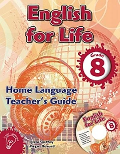 English for Life Teacher's Guide Grade 8 Home Language