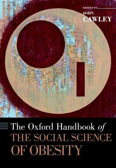 Oxford Handbook of the Social Science of Obesity