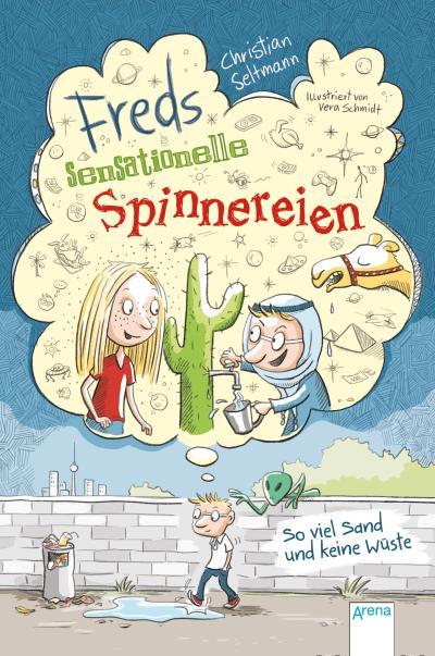 Freds sensationelle Spinnereien; So viel Sand und keine Wüste   ; Ill. v. Schmidt, Vera; Deutsch; it zweifarbigem Innenteil