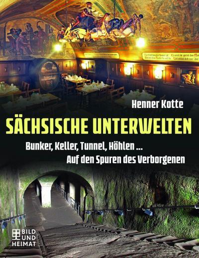 Sächsische Unterwelten