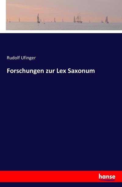 Forschungen zur Lex Saxonum
