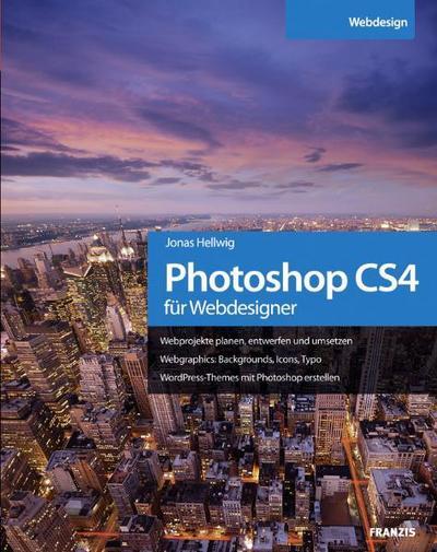 Photoshop CS4 für Webdesigner - Franzis Verlag - Gebundene Ausgabe, Deutsch, Jonas Hellwig, Webprojekte planen, entwerfen und umsetzen. Webgraphics, Backgrounds, Icons, Typo. WordPress-Themes mit Photoshop erstellen, Webprojekte planen, entwerfen und umsetzen. Webgraphics, Backgrounds, Icons, Typo. WordPress-Themes mit Photoshop erstellen