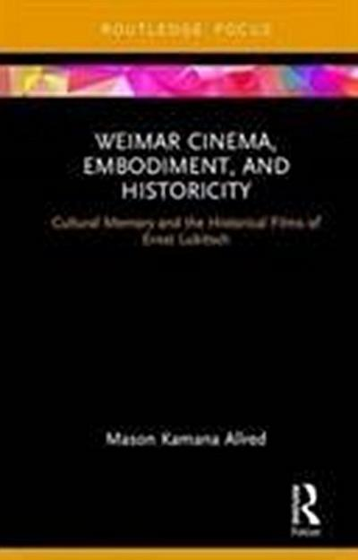 Weimar Cinema, Embodiment, and Historicity
