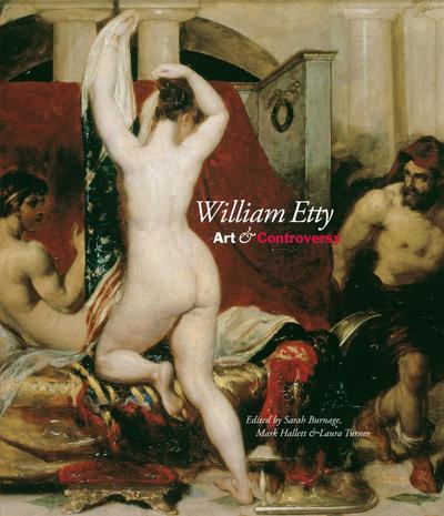 William Etty: Art & Controversy