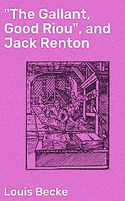 'The Gallant, Good Riou', and Jack Renton