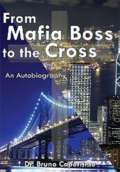 From Mafia Boss to the Cross