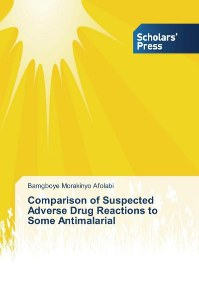 Comparison of Suspected Adverse Drug Reactions to Some Antimalarial