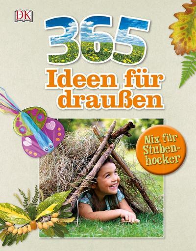 365 Ideen für draußen; Deutsch; ca. 1.000 Farbfotos