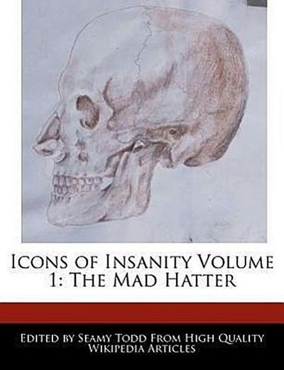 Icons of Insanity Volume 1: The Mad Hatter