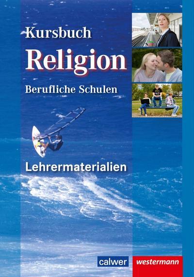 Kursbuch Religion Berufliche Schulen, Lehrermaterialien