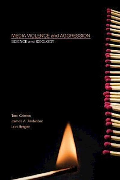 Media Violence and Aggression: Science and Ideology