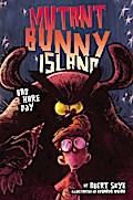 Mutant Bunny Island #2: Bad Hare Day