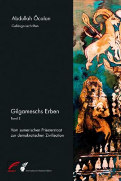 Gilgameschs Erben – Bd. II: Vom sumerischen Priesterstaat zur demokratischen Zivilisation