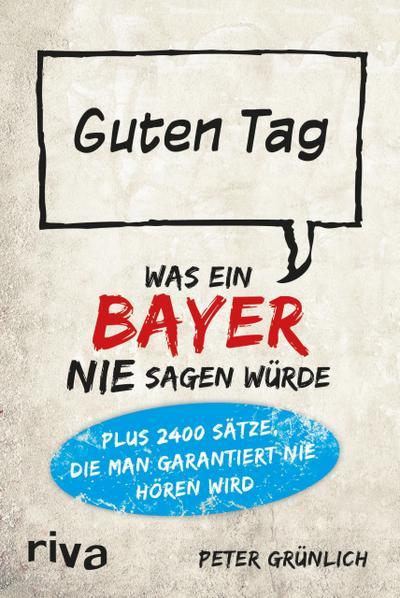 Was ein Bayer nie sagen würde: Guten Tag