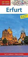 GO VISTA: Reiseführer Erfurt; Mit Faltkarte; Go Vista City Guide; Deutsch; mit herausnehmbarer Faltkarte, 82 Grafiken