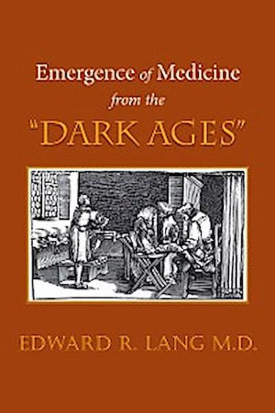 """Emergence of Medicine from the """"Dark Ages"""""""