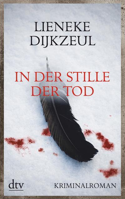 In der Stille der Tod: Kriminalroman Aus dem Niederländischen von Christiane Burkhardt (dtv Unterhaltung)