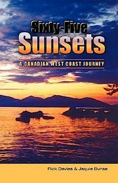 Sixty-Five Sunsets: A Canadian West Coast Journey