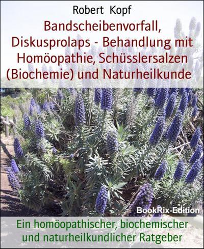 Bandscheibenvorfall, Diskusprolaps - Behandlung mit Homöopathie, Schüsslersalzen (Biochemie) und Naturheilkunde