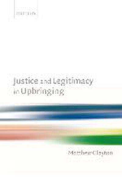 Justice and Legitimacy in Upbringing