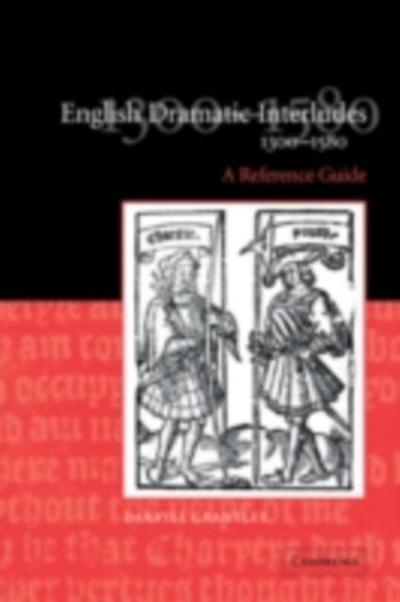 English Dramatic Interludes, 1300-1580