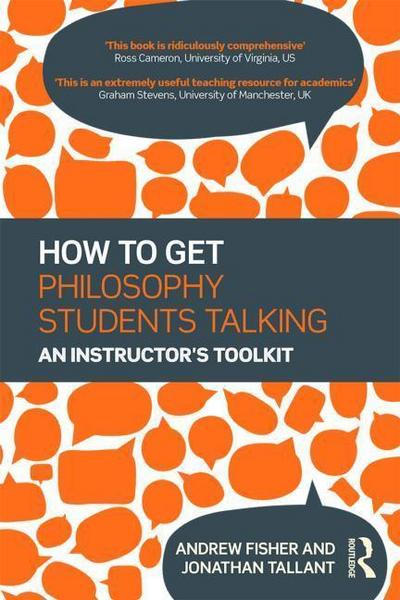 How to Get Philosophy Students Talking: An Instructor's Toolkit