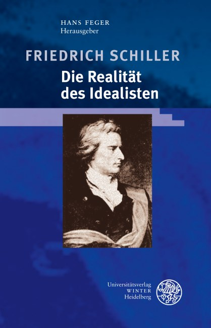 Friedrich Schiller - Die Realität des Idealisten Hans Feger