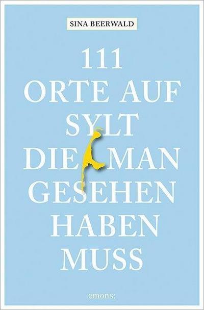 111 Orte auf Sylt, die man gesehen haben muss   ; 111 Orte ... ; Deutsch